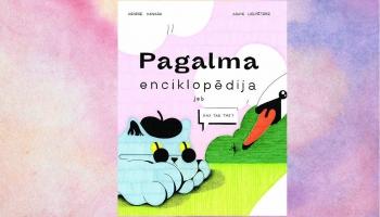 """Lasām Agneses Vanagas grāmatu """"Pagalma enciklopēdija jeb Kas tad tas?"""""""
