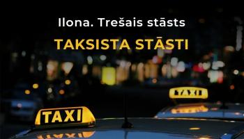Ilona. Trešais stāsts | Taksista stāsti - 11.sērija