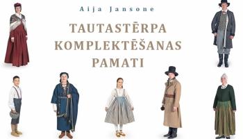 Klajā nāk Aijas Jansones grāmata par latviešu tautastērpa valkāšanas tradīcijām