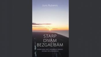 """Jura Rubeņa grāmata """"Starp divām bezgalībām"""" - personisks stāsts par garīgām praksēm"""