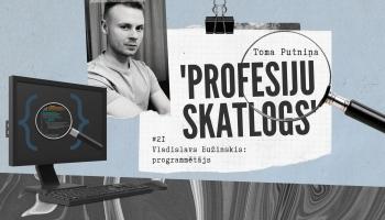 """""""Profesiju skatlogā"""" programmētājs Vladislavs Bužinskis"""