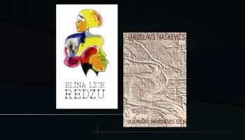"""Elīnas Līces """"Redzu"""" un Jaroslava Ivaškeviča """"Vilkumuižas jaunkundzes. Dzeja"""""""