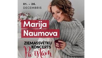 """Marijas Naumovas Ziemassvētku koncerts """"Pa īstam"""""""