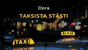 Dora | Taksista stāsti - 19.sērija