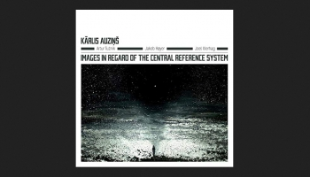 "Kārļa Auziņa kvartets albumā ""Images In Regard of the Central References System"""