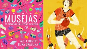 """""""Mūsējās"""" - grāmata pusaudžiem un viņu vecākiem par izcilām Latvijas sievietēm"""