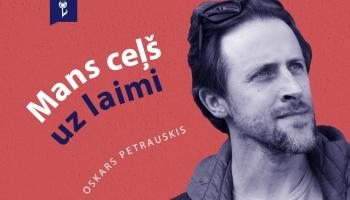 #12 MANS CEĻŠ UZ LAIMI. Oskars Petrauskis