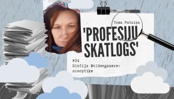 """""""Profesiju skatlogā"""" sinoptiķe Sintija Moldengauere"""