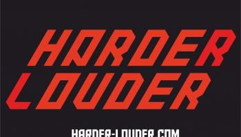 Bye, Harder & Louder!