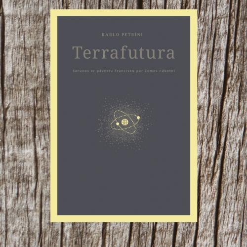 Karlo Petrīni grāmatā ''Terrafutura'' sarunājas ar pāvestu Francisku par Zemes nākotni