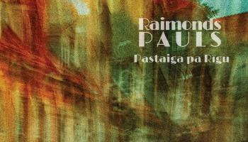"Raimonda Paula džeza trio platē ""Pastaiga pa Rīgu"" (2020)"