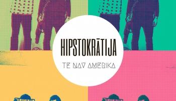 """# 169 """"Hipstokrātija"""" albums: Te nav Amerika (2015)"""