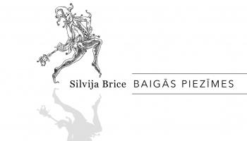 """Silvijas Brices """"Baigās piezīmes"""" un Metjū Vilsona """"Simboli mākslā"""""""