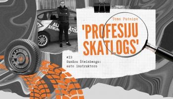 """""""Profesiju skatlogā"""" auto instruktors Gunārs Šteinbergs"""