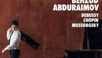 "Behzods Abduraimovs albumā ""Behzod Abduraimov plays Debussy, Chopin and Mussorgsky"""