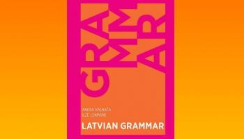 """Klajā nākusi latviešu gramatika angļu valodā """"Latvian Grammar"""""""