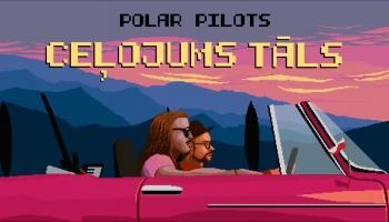 """Grupu """"Polar Pilots"""" sagaida """"Ceļojums tāls"""""""