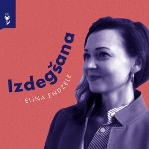 2. EPIZODE: IZDEGŠANA. Elīna Endzele