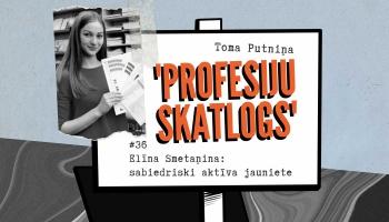 """""""Profesiju skatlogā"""" sabiedriski aktīva jauniete Elīna Smetaņina"""