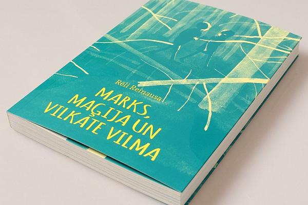 """Rēli Reinausas noslēpumu pilnā grāmata """"Marks, maģija un vilkate Vilma"""""""