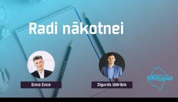 Enno Ence. Pirmie soļi uzņēmējdarbībā un kā iegūt pieredzi biznesa uzsākšanai