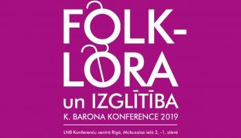 "Norisinās Krišjāņa Barona konference 2019 ""Folklora un izglītība"""