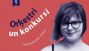 #11 ORĶESTRI UN KONKURSI. Magdalēna Geka