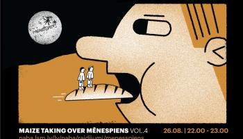 Maize taking over Mēnespiens. Vol.4.