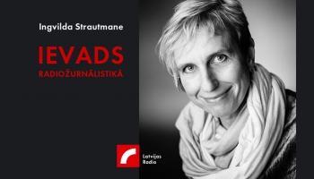 Ievada kurss Radiožurnālistikā Ingvildas Strautmanes vadībā