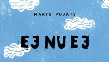 """""""Ej nu ej"""" - uzsauc dzejnieks Marts Pujāts bērniem radītajā dzejoļu grāmatiņā"""