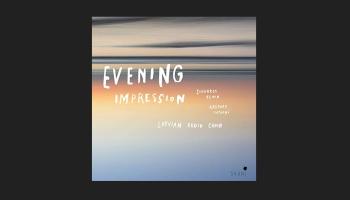 """Albumā """"Evening Impression"""" - Latvijas Radio koris, Sigvards Kļava un Kaspars Putniņš"""