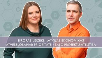 Eiropas līdzekļi Latvijas ekonomikas atveseļošanai: prioritāte - zaļo projektu attīstība