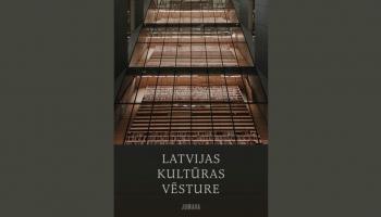"""Drīzumā klajā nāks apjomīgs izdevums """"Latvijas kultūras vēsture"""""""
