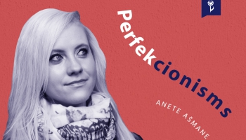 #13 PERFEKCIONISMS. Anete Ašmane