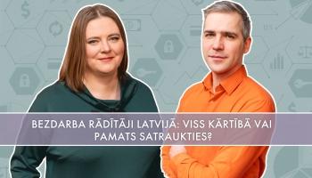Bezdarba radītāji Latvijā: viss kārtībā vai ir pamats satraukties