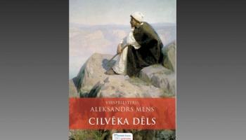"""Saruna par priesteri Aleksandru Meņu un viņa grāmatu """"Cilvēka Dēls"""""""