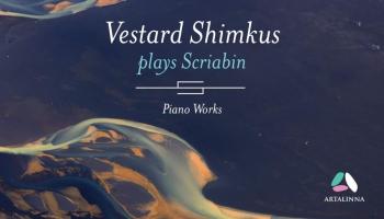 """Pirmatskaņojums """"Klasikā""""! Albums """"Vestards Šimkus spēlē Skrjabinu"""" (Artalinna, 2019)"""