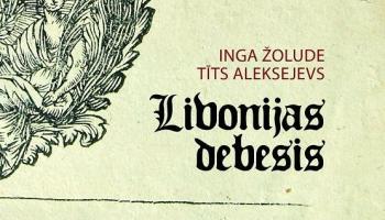 """Ingas Žoludes un Tīta Aleksejeva satikšanās grāmatā """"Livonijas debesis"""""""