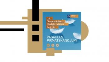 """24. Starptautiskā Garīgās mūzikas festivāla koncerts """"Pasaules pirmatskaņojumi"""""""