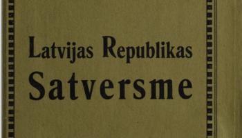 Latvijas Satversme - vecākais pamatlikums Austrumeiropā