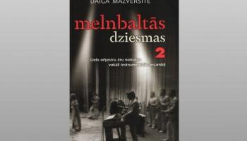 """Latviešu populārās mūzikas vēsture. Daigas Mazvērsītes grāmata """"Melnbaltās dziesmas 2"""""""