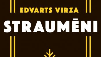 """Edvarta Virzas """"Straumēni"""""""