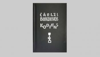 """Čarlza Bukovska dzejas izlase """"Kodiens"""".  Iepazīstina atdzejotājs Jānis Elsbergs"""