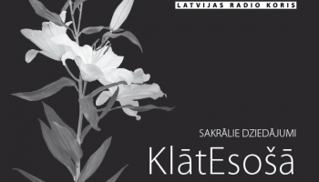 """Latvijas Radio koris sagatavojis sakrālās mūzikas programmu """"Klātesošā"""""""