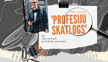 """""""Profesiju skatlogā"""" grafiskais dizainers Toms Kalniņš"""