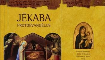 """""""Jēkaba protoevaņģēlijs"""" - stāsts par Jēzus vecvecākiem un Marijas brīnumaino piedzimšanu"""