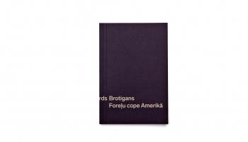 """Ričarda Brotigana romāns """"Foreļu cope Amerikā"""" - grāmata, kas apbur uz mūžu"""